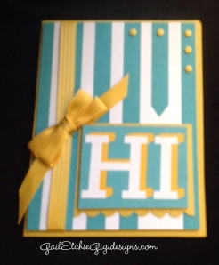 Just add the Hi Card cut down, ribbon and candy dots. 15 minutes tops!